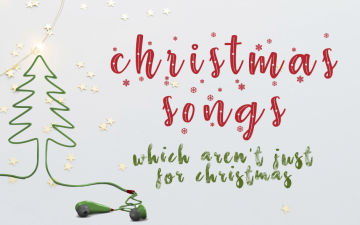 Christmas Songs - which aren't just for Christmas