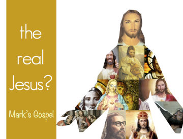 Mark's Gospel - the real Jesus