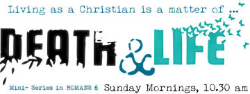 Living as a Christian … a matter of death & life!